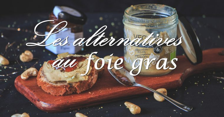 Les alternatives au foie gras